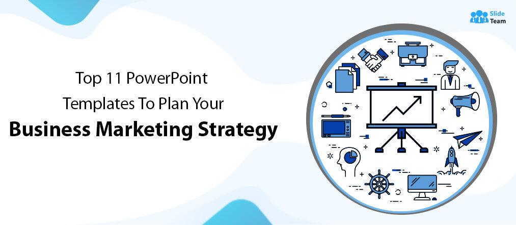 Top 11 PowerPoint Templates To Plan Your Business Marketing Strategy for 2022