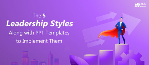 The 5 Leadership Styles Along with PPT Templates to Implement Them